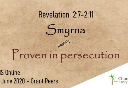 Revelation 2:7-2:11 Smyrna: Proven in Persecution