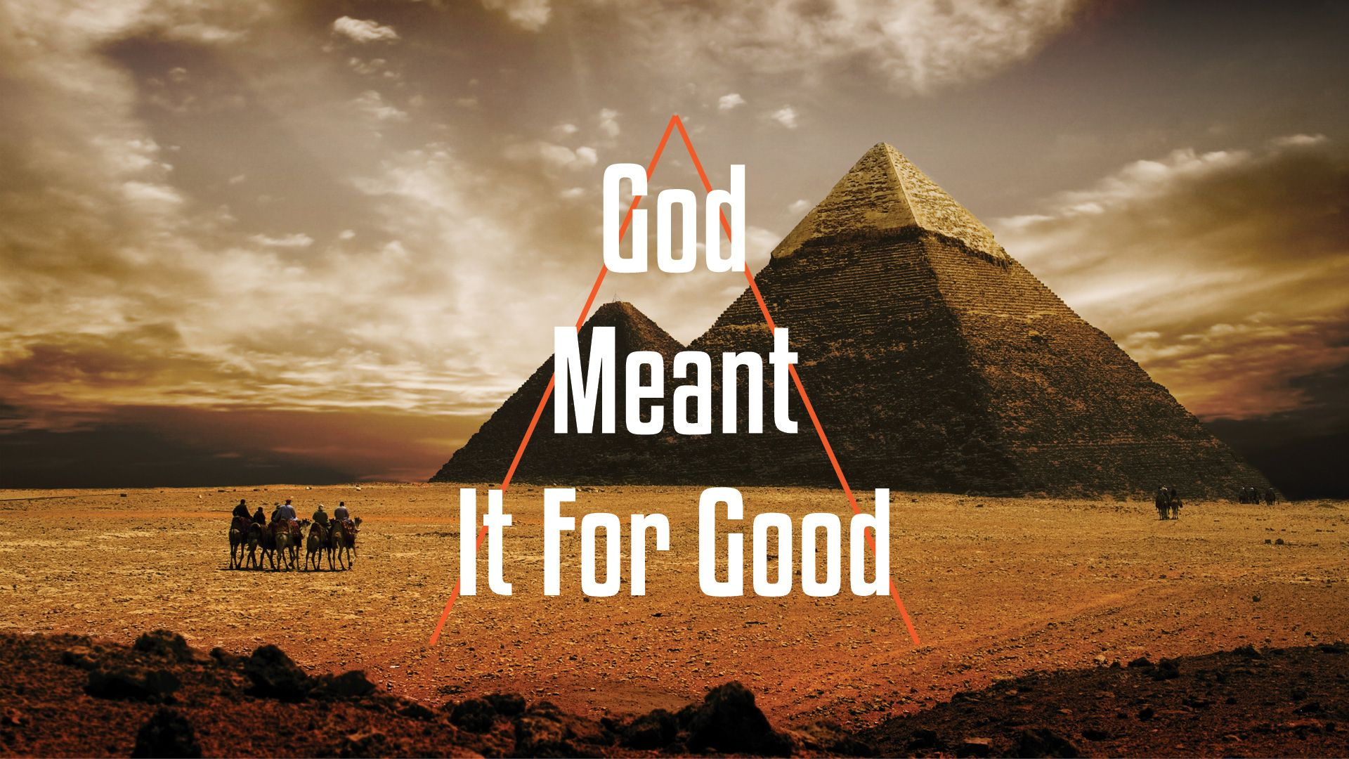 God meant it for good – Genesis 41