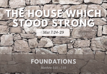 Foundations: The House that stood strong