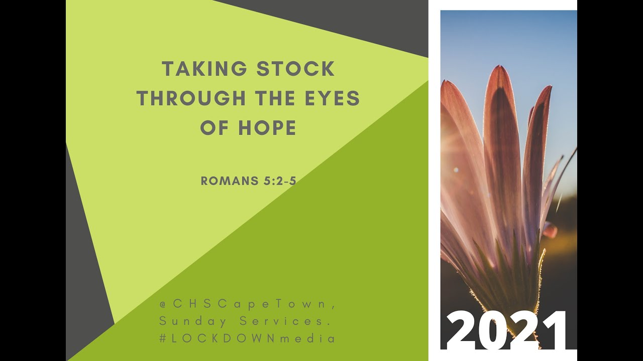 Taking Stock Through The Eyes of Hope – 03 January 2021