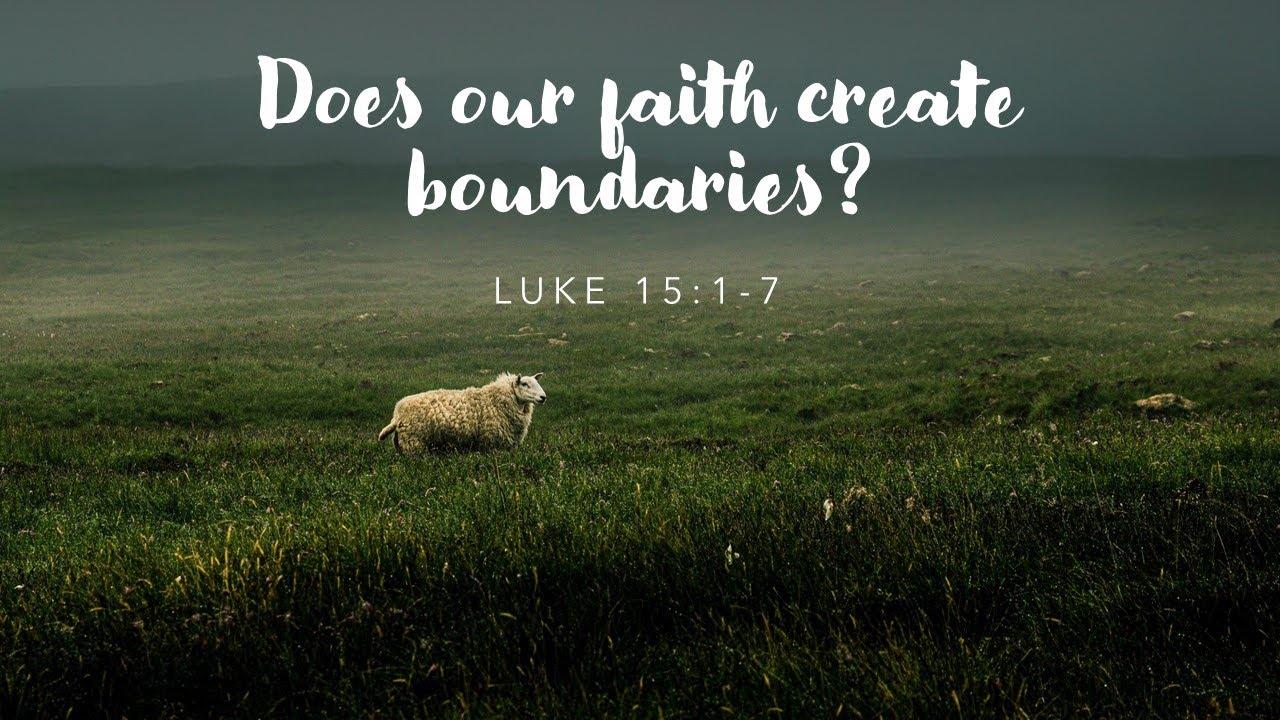 Does our faith create boundaries