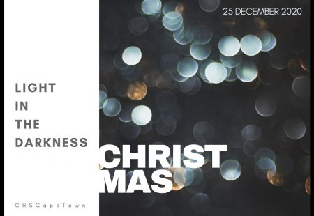 CHS Christmas Day 2020 – Light in the Darkness