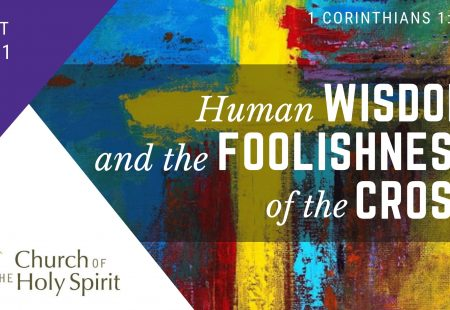 Human foolishness & the wisdom of the cross