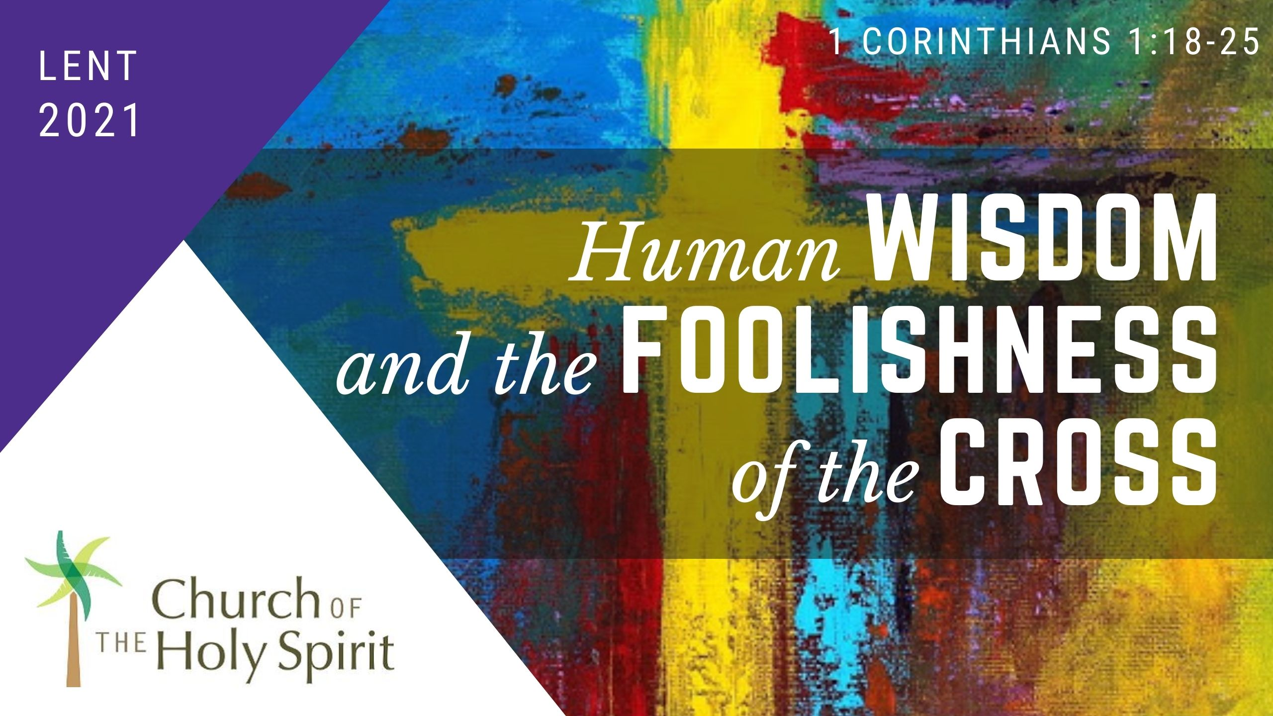 Human foolishness & the wisdom of the cross
