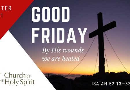 Good Friday – By His wounds we are healed