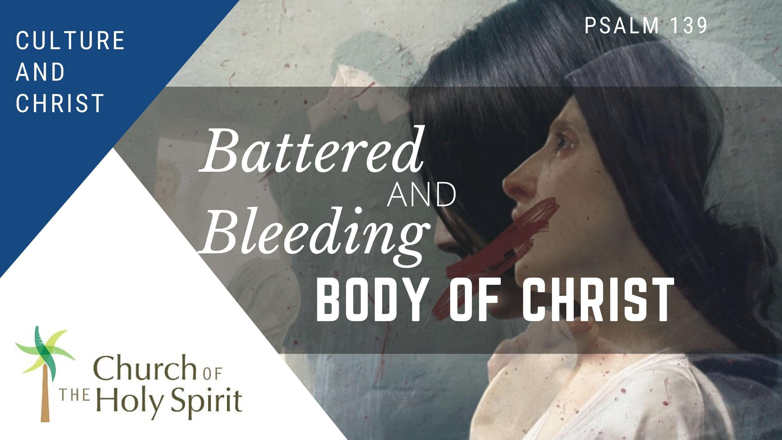 Battered and bleeding body of Christ