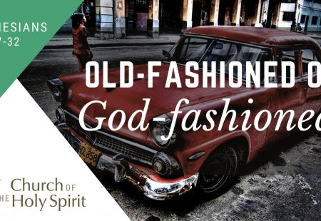 Old-fashioned or God-fashioned