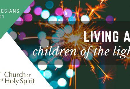 Living as children of the light