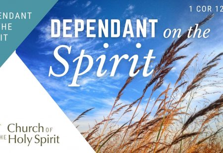 Dependent on the Spirit